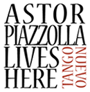 Astor Piazzolla Lives Here!